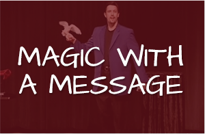 Magic With a Message